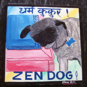 Zen Pug. Folk art beware of pug sign hand painted on metal by a signboard artist in Nepal